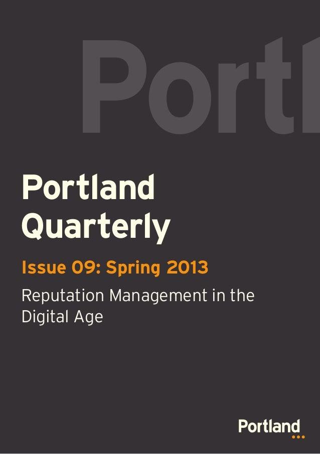 PortlandQuarterlyIssue 09: Spring 2013Reputation Management in theDigital Age