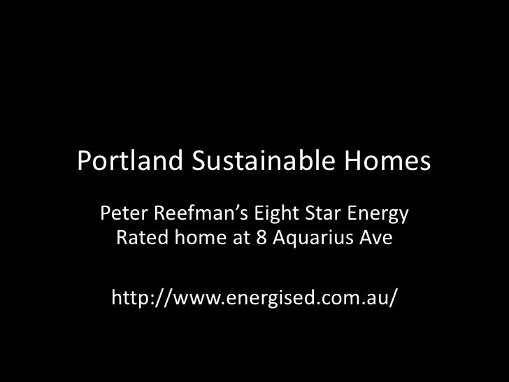 Portland Sustainable Homes<br />Peter Reefman's Eight Star Energy Rated home at 8 Aquarius Ave<br />http://www.energised.c...