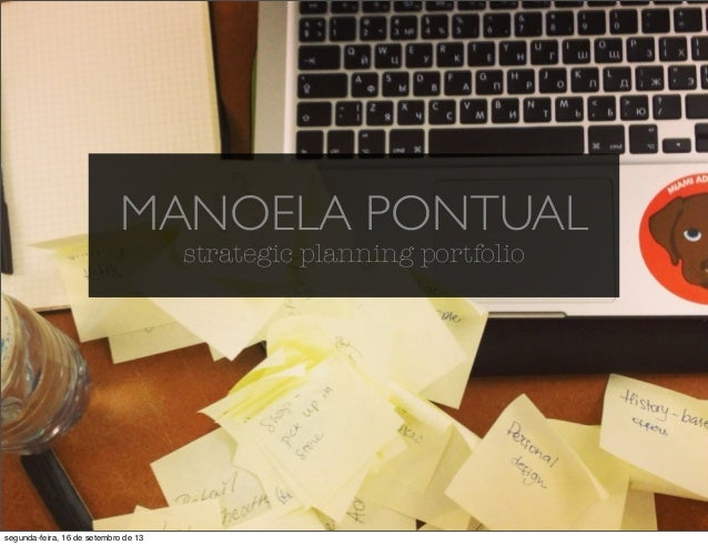 MANOELA PONTUAL strategic planning portfolio segunda-feira, 16 de setembro de 13