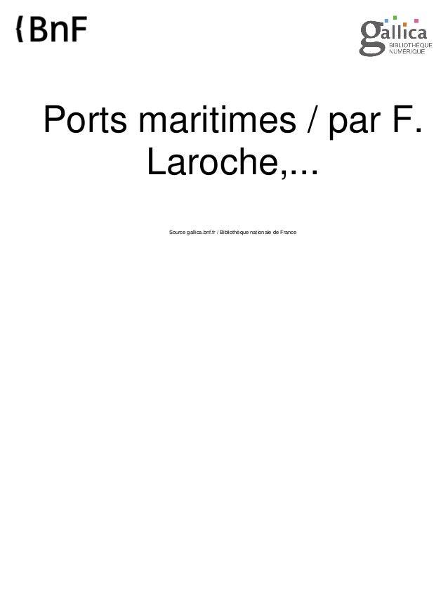 Ports maritimes / par F.  Laroche,...  Source gallica.bnf.fr / Bibliothèque nationale de France