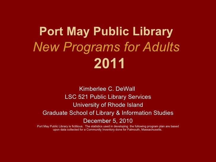 Port May Public LibraryNew Programs for Adults                                           2011                Kimberlee C. ...