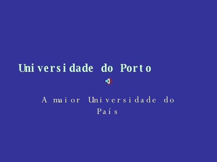 Universidade do Porto A maior Universidade do País