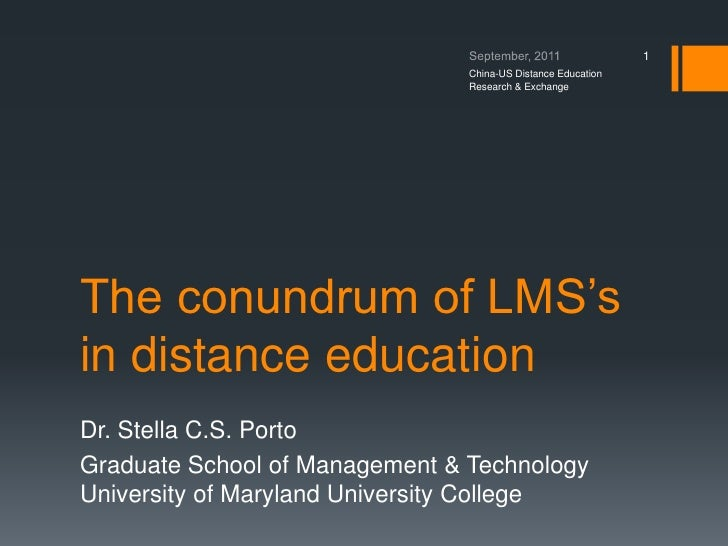 The conundrum of LMS's in distance education<br />Dr. Stella C.S. Porto<br />Graduate School of Management & TechnologyUni...