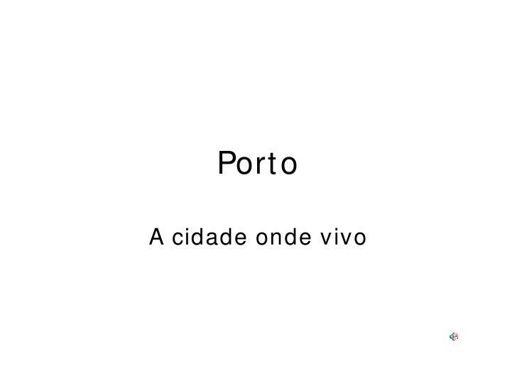 Porto A cidade onde vivo