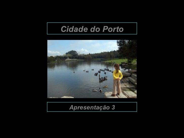 Cidade do Porto Apresentação 3