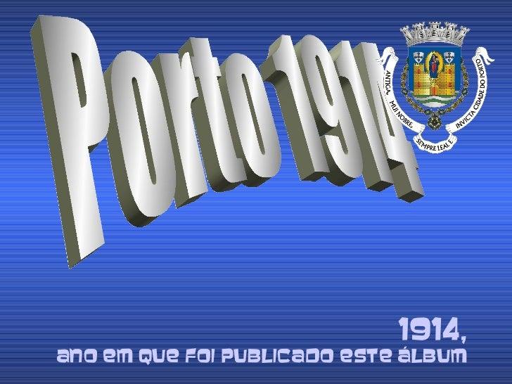 Porto 1914 1914,   ano em que foi publicado este álbum