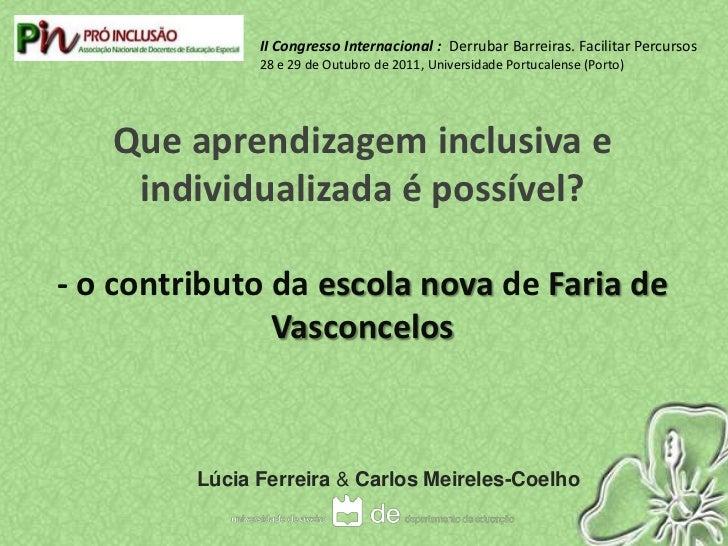 II Congresso Internacional : Derrubar Barreiras. Facilitar Percursos               28 e 29 de Outubro de 2011, Universidad...
