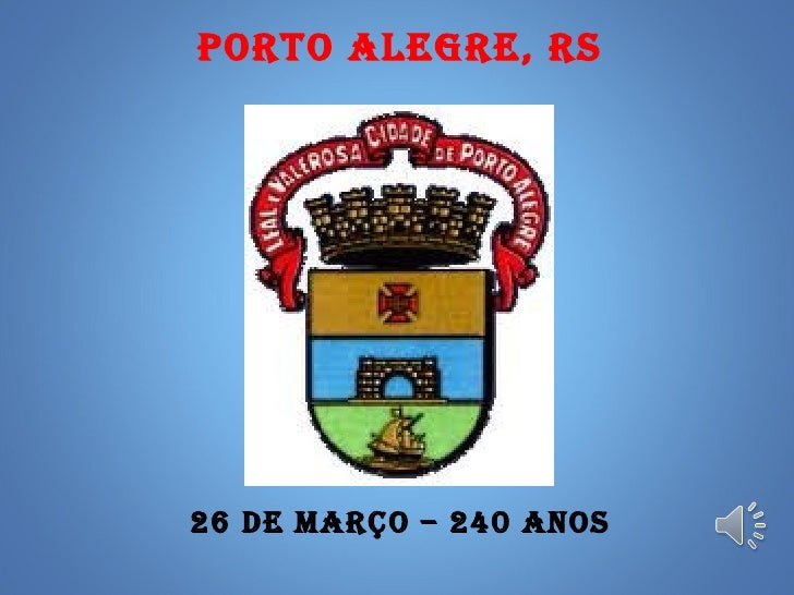PORTO ALEGRE, RS26 DE MARÇO – 240 ANOS