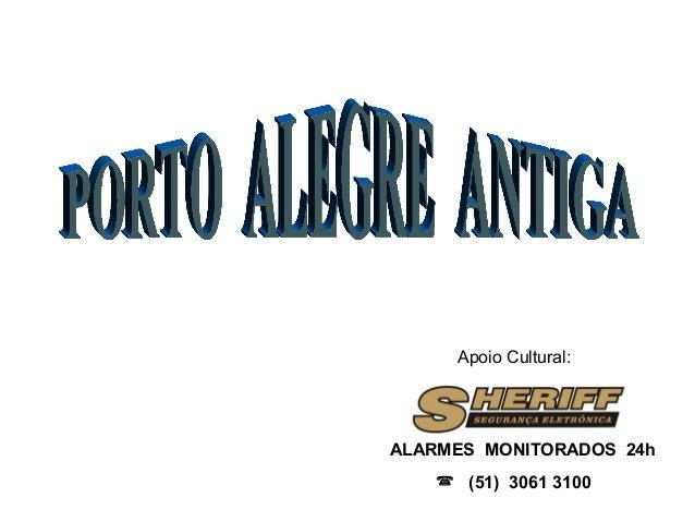 Apoio Cultural: ALARMES MONITORADOS 24h  (51) 3061 3100
