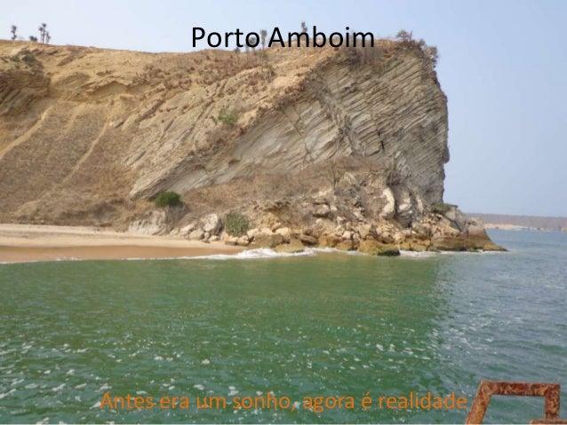 Porto AmboimAntes era um sonho, agora é realidade