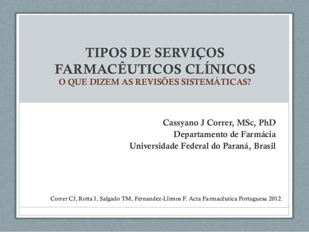 TIPOS DE SERVIÇOS FARMACÊUTICOS CLÍNICOS   O QUE DIZEM AS REVISÕES SISTEMÁTICAS?                                     Cassy...
