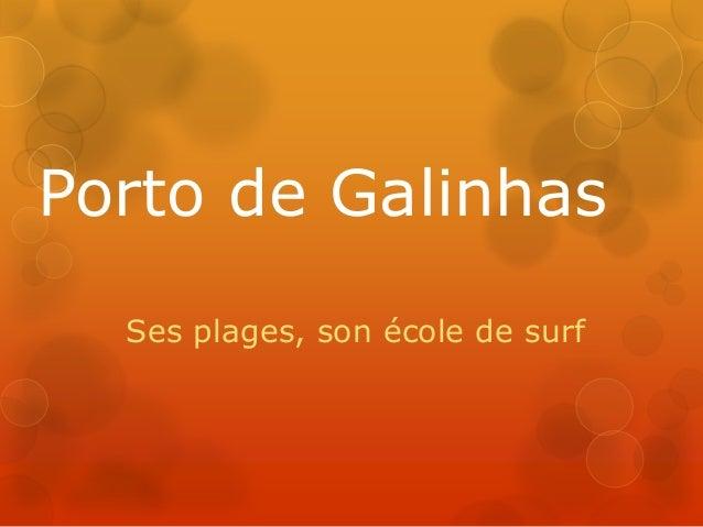 Porto de Galinhas Ses plages, son école de surf
