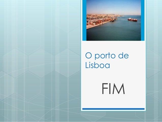 O porto de Lisboa FIM