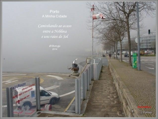 Porto A Minha Cidade Caminhando ao acaso entre a Neblina e uns raios de Sol @Portojo 2014 Automático
