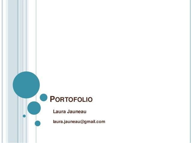 PORTOFOLIOLaura Jauneaulaura.jauneau@gmail.com