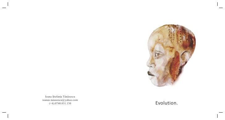 Ioana Ştefania Tănăsescuioanas.tanasescu@yahoo.com     (+4).0740.031.130       Evolution.