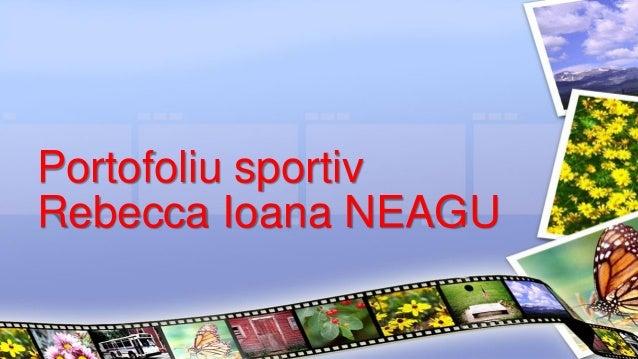 Portofoliu sportiv Rebecca Ioana NEAGU