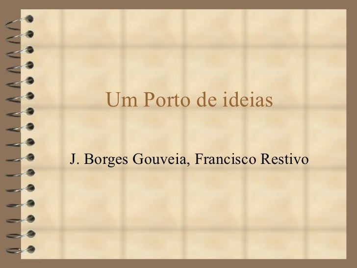 Um Porto de ideias J. Borges Gouveia, Francisco Restivo