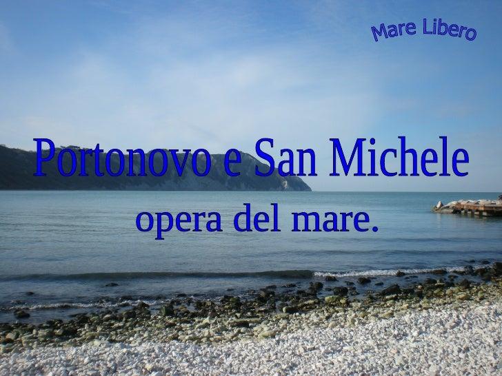 Portonovo e San Michele  opera del mare. Mare Libero