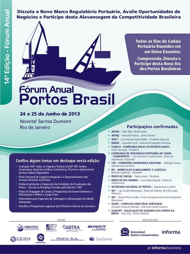 14ª Edição - Fórum Anual  Discuta o Novo Marco Regulatório Portuário, Avalie Oportunidades de Negócios e Participe desta A...