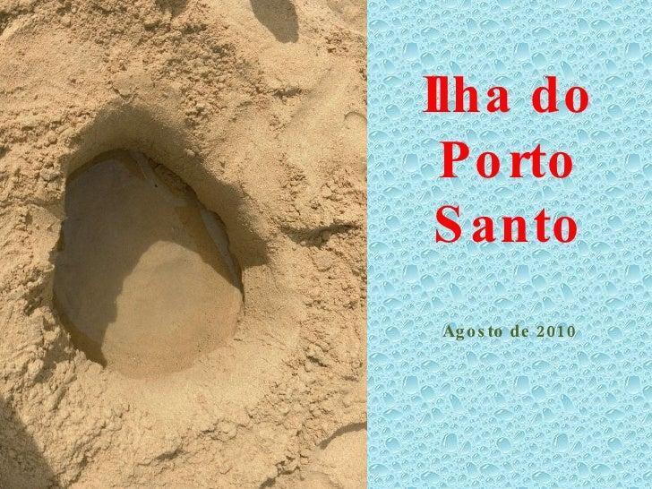 Ilha do Porto Santo Agosto de 2010