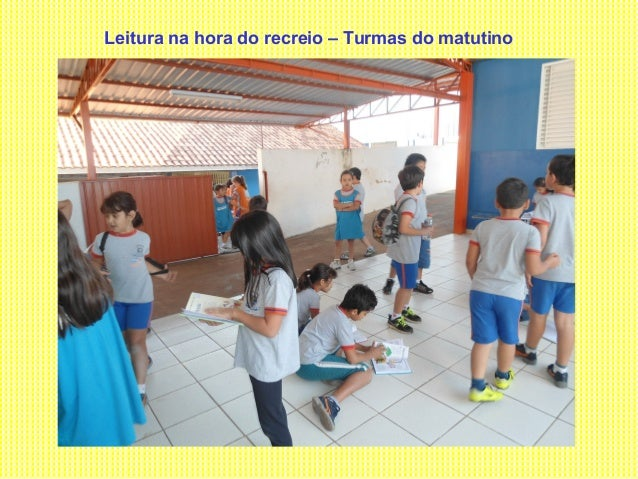 Leitura na hora do recreio – Turmas do matutino