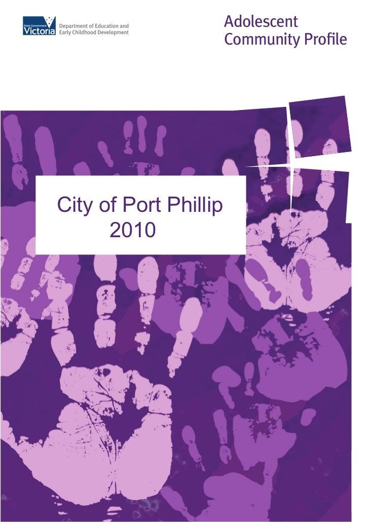 Adolescent                       Community ProfileCity of Port Phillip      2010