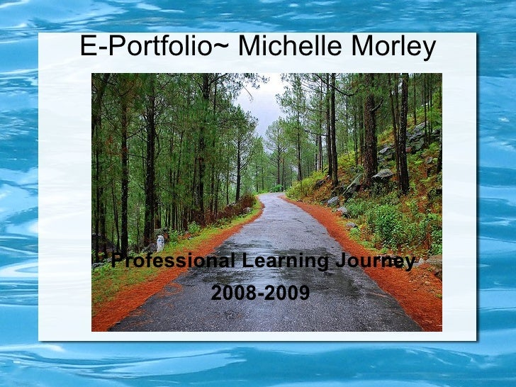 E-Portfolio~ Michelle Morley Professional Learning Journey 2008-2009