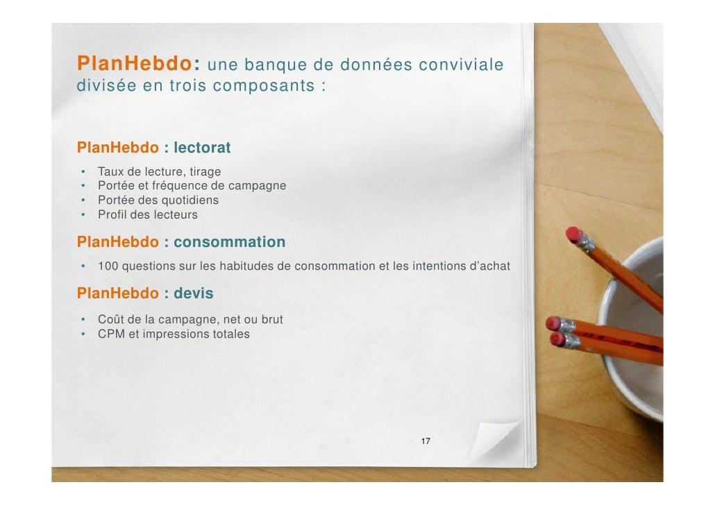 PlanHebdo: une banque de données conviviale divisée en trois composants :   PlanHebdo : lectorat •   Taux de lecture, tira...