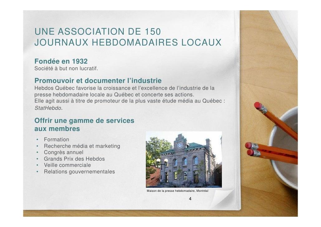 UNE ASSOCIATION DE 150 JOURNAUX HEBDOMADAIRES LOCAUX Fondée en 1932 Société à but non lucratif.  Promouvoir et documenter ...