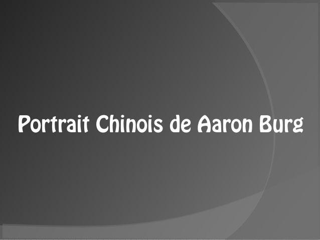 Portrait Chinois de Aaron Burg