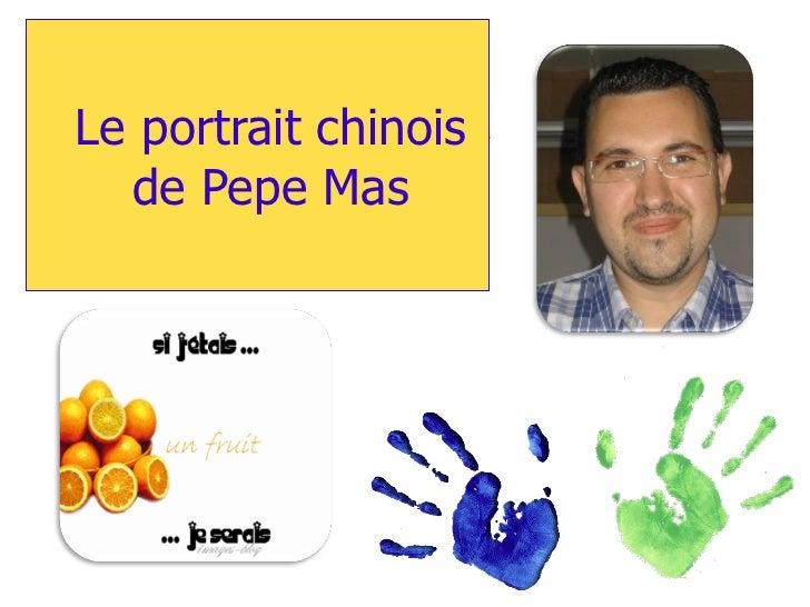 Le portrait chinois  de Pepe Mas