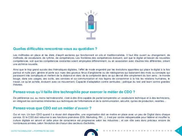 OCTO TECHNOLOGY > PORTRAITS DE CDO 4 Quelles difficultés rencontrez-vous au quotidien ? Les méthodes en place et les états...
