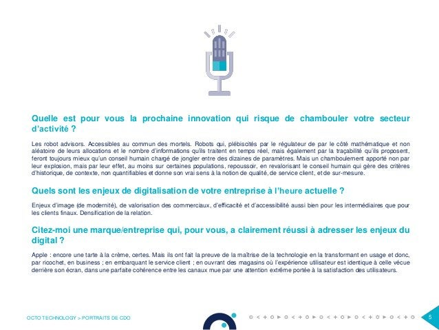OCTO TECHNOLOGY > PORTRAITS DE CDO 5 Quelle est pour vous la prochaine innovation qui risque de chambouler votre secteur d...