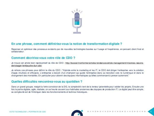 OCTO TECHNOLOGY > PORTRAITS DE CDO 3 En une phrase, comment définiriez-vous la notion de transformation digitale ? Repense...