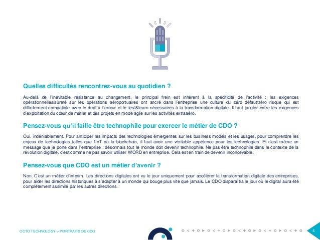 OCTO TECHNOLOGY > PORTRAITS DE CDO 4 Quelles difficultés rencontrez-vous au quotidien ? Au-delà de l'inévitable résistance...