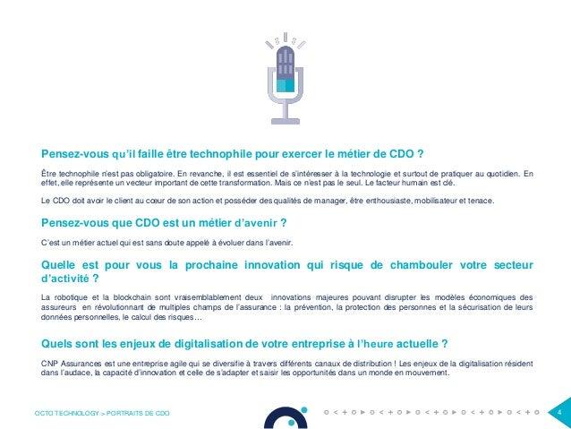 OCTO TECHNOLOGY > PORTRAITS DE CDO 4 Pensez-vous qu'il faille être technophile pour exercer le métier de CDO ? Être techno...