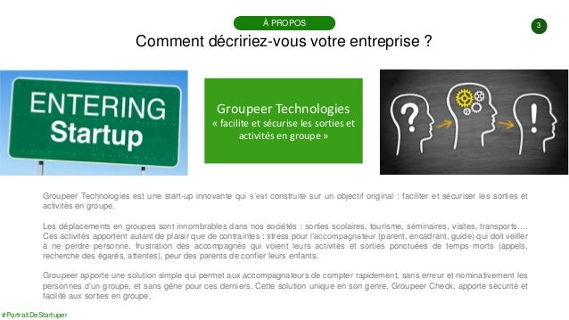 #PortraitDeStartuper #100 - Groupeer Technologies - Sébastien Tremey Slide 3