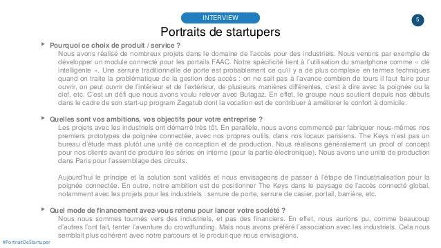 5 Portraits de startupers INTERVIEW ▸ Pourquoi ce choix de produit / service ? Nous avons réalisé de nombreux projets dans...
