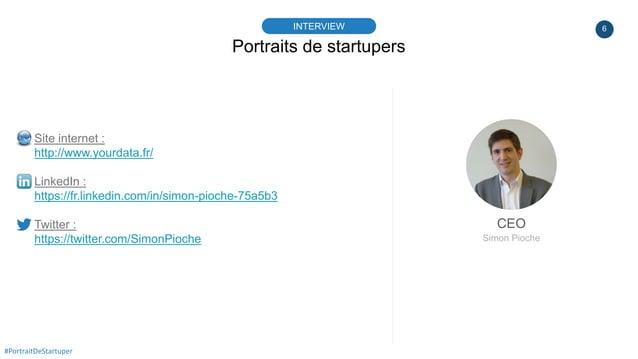 6 Portraits de startupers INTERVIEW CEO Simon Pioche #PortraitDeStartuper Site internet : http://www.yourdata.fr/ LinkedIn...