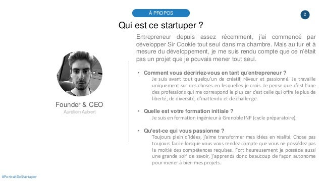 2À PROPOS #PortraitDeStartuper Qui est ce startuper ? Founder & CEO Aurélien Aubert Entrepreneur depuis assez récemment, j...