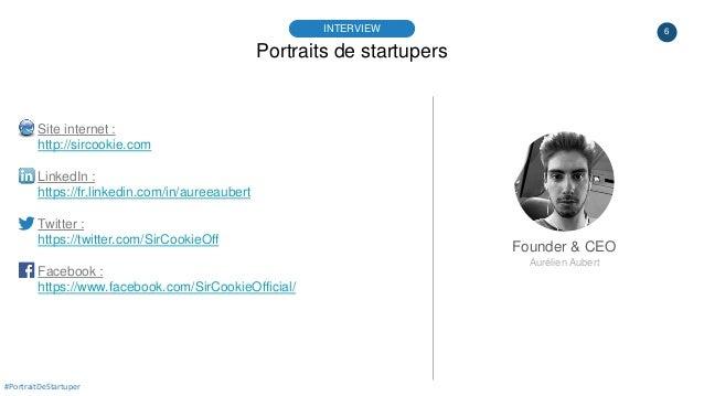 6 Portraits de startupers INTERVIEW Founder & CEO Aurélien Aubert #PortraitDeStartuper Site internet : http://sircookie.co...