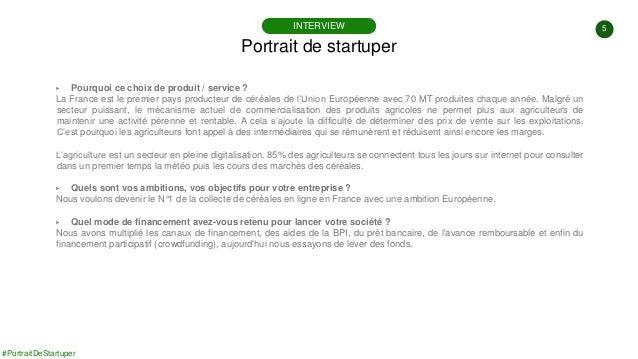 5 #PortraitDeStartuper ▶ Pourquoi ce choix de produit / service ? La France est le premier pays producteur de céréales de ...