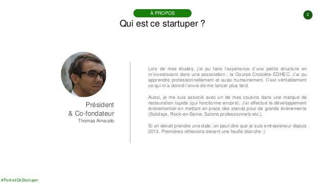 #PortraitDeStartuper 2 Qui est ce startuper ? À PROPOS Président & Co-fondateur Thomas Arnaudo Lors de mes études, j'ai pu...