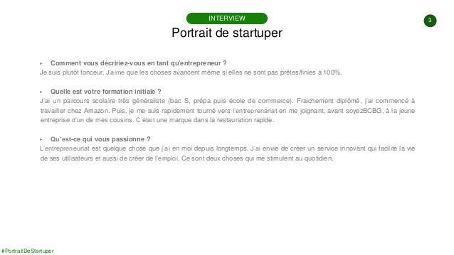 3 #PortraitDeStartuper ▶ Comment vous décririez-vous en tant qu'entrepreneur ? Je suis plutôt fonceur. J'aime que les chos...