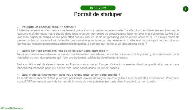 5 #PortraitDeStartuper ▶ Pourquoi ce choix de produit / service ? L'idée de ce service m'est venue simplement grâce à mon ...