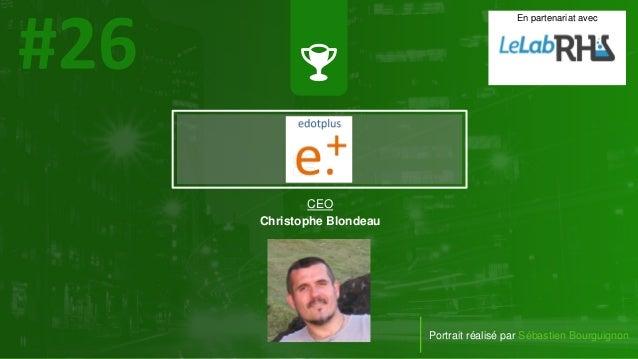 #PortraitDeStartuper Portrait réalisé par Sébastien Bourguignon CEO Christophe Blondeau En partenariat avec