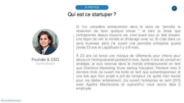 2À PROPOS #PortraitDeStartuper Qui est ce startuper ? Founder & CEO Camilla Masetti Si l'on considère entreprendre dans le...