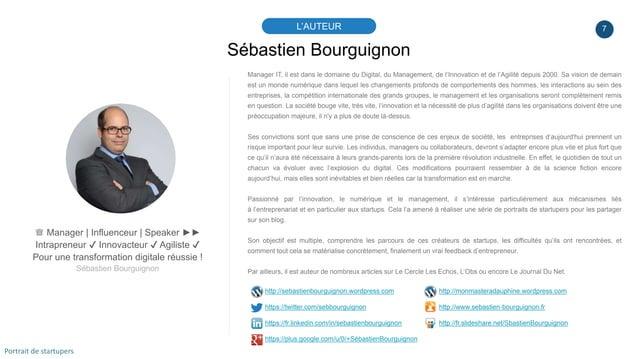 7 Sébastien Bourguignon L'AUTEUR ♕ Manager   Influenceur   Speaker ►► Intrapreneur ✔ Innovacteur ✔ Agiliste ✔ Pour une tra...