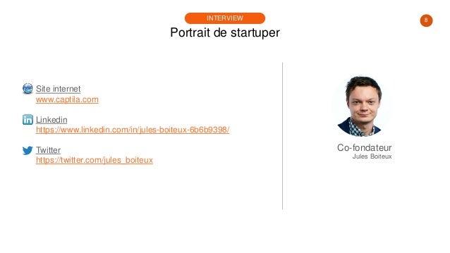 8 Portrait de startuper INTERVIEW Site internet www.captila.com Linkedin https://www.linkedin.com/in/jules-boiteux-6b6b939...